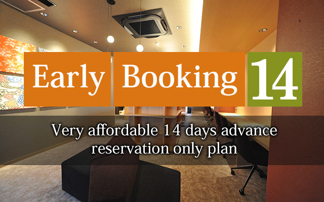 Early Booking 14 Very affordable 14 days advance reservation only plan